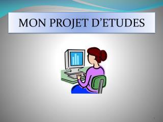 MON PROJET D'ETUDES