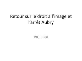 Retour sur le droit à l'image et l'arrêt Aubry