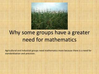 Why some groups have a greater need for mathematics