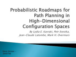 Probab ilistic Roadmaps for  Path Planning in  High-Dimensional Configuration Spaces