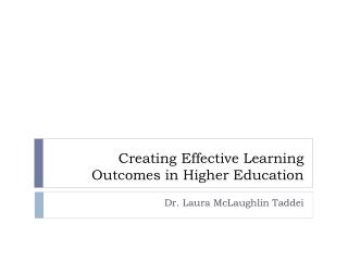 Creating Effective Learning Outcomes in Higher Education