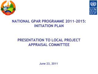 NATIONAL GPAR PROGRAMME 2011-2015:  INITIATION PLAN