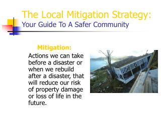 The Local Mitigation Strategy: Your Guide To A Safer Community