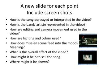 A new slide for each point Include screen shots