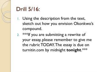 Drill  5/16: