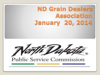 ND Grain Dealers Association January  20, 2014