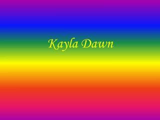 Kayla Dawn