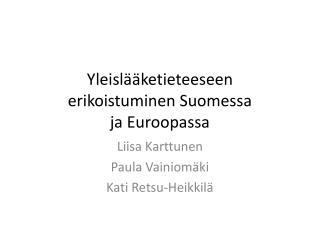 Yleislääketieteeseen erikoistuminen Suomessa ja Euroopassa