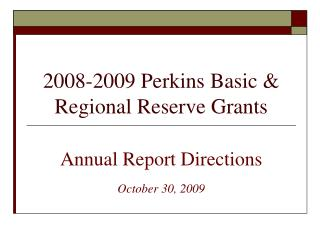 2008-2009 Perkins Basic  Regional Reserve Grants