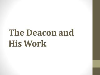 The Deacon and His Work