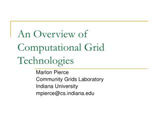 An Overview of Computational Grid Technologies