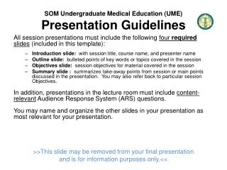 SOM Undergraduate Medical Education (UME) Presentation Guidelines