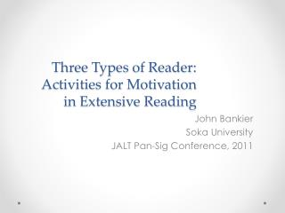 Three Types of Reader: Activities for Motivation in Extensive Reading