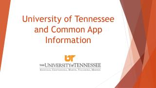 University of Tennessee  and Common App Information