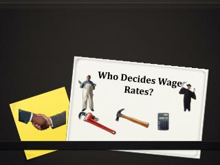 Who Decides Wage Rates?