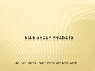 Blue group Projects