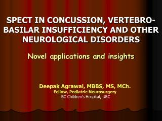 SPECT IN CONCUSSION, VERTEBRO-BASILAR INSUFFICIENCY AND OTHER NEUROLOGICAL DISORDERS