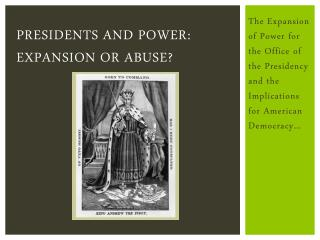 Presidents and Power: Expansion or abuse?