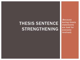 Thesis sentence strengthening