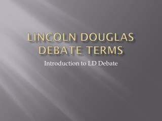 Lincoln Douglas Debate Terms