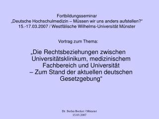 Fortbildungsseminar   Deutsche Hochschulmedizin   M ssen wir uns anders aufstellen  15.-17.03.2007