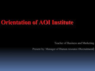 Orientation of AOI Institute