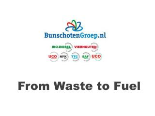 From Waste to  Fuel