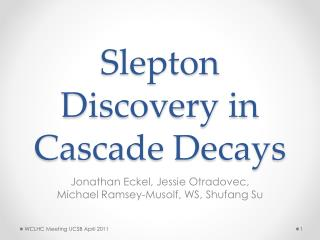 Slepton  Discovery in Cascade Decays