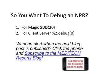 So You Want To Debug an NPR?