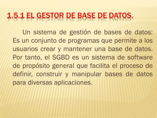 1.5.1 El gestor de base de datos.