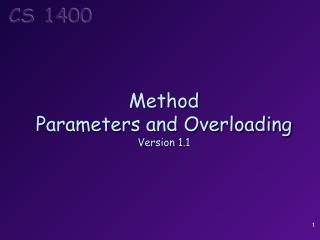 Method Parameters and Overloading Version  1.1
