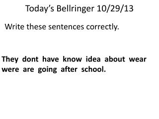 Today's  Bellringer  10 /29/13