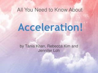 Acceleration!