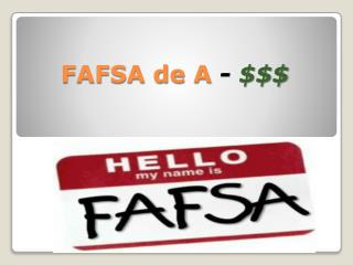 FAFSA de A  - $$$