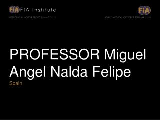 PROFESSOR Miguel  Angel Nalda Felipe Spain