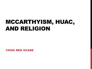 McCarthyism, HUAC, and Religion
