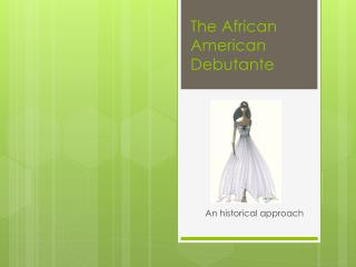 The African American Debutante
