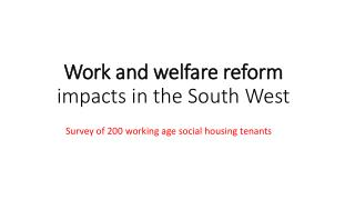 Work and welfare reform  impacts in the South West