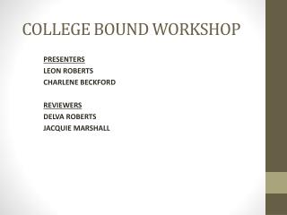 COLLEGE BOUND WORKSHOP