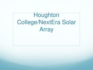 Houghton College/ NextEra  Solar Array