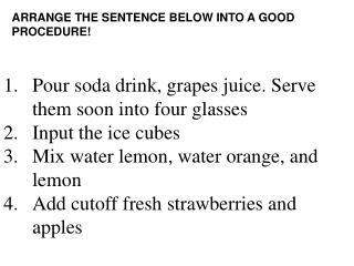 Pour soda drink, grapes juice. Serve them soon into four glasses Input the ice cubes