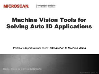 Machine Vision Tools for Solving Auto ID Applications