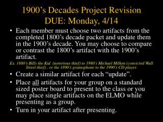 1900's Decades Project Revision DUE: Monday, 4/14