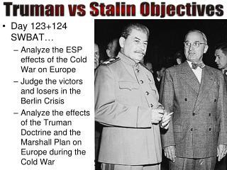 Truman  vs  Stalin Objectives