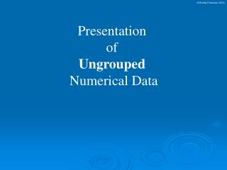 Presentation  of  Ungrouped Numerical Data