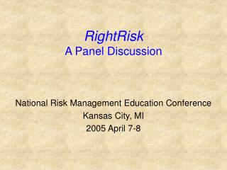 RightRisk A Panel Discussion