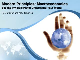 Modern Principles: Macroeconomics See the Invisible Hand: Understand Your World