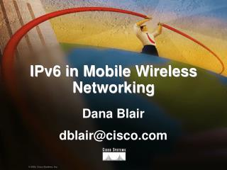 IPv6 in Mobile Wireless Networking