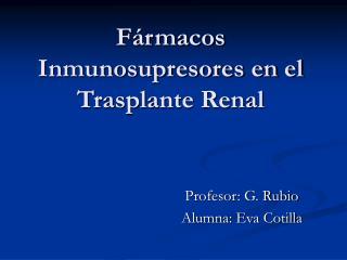F rmacos Inmunosupresores en el Trasplante Renal