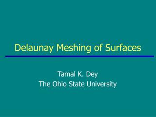 Delaunay Meshing of Surfaces